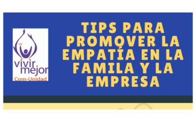 Tips para promover la empatía en la familia y la empresa