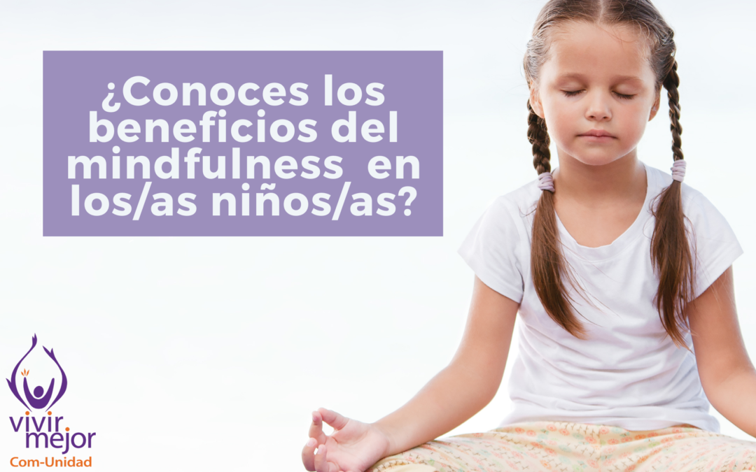 ¿Conoces los beneficios del mindfulness en los/as niños/as?