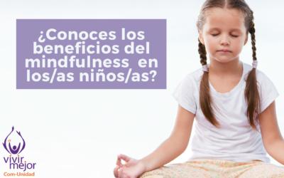 ¿Conoces los beneficios del mindfulness en los/as niños/as?